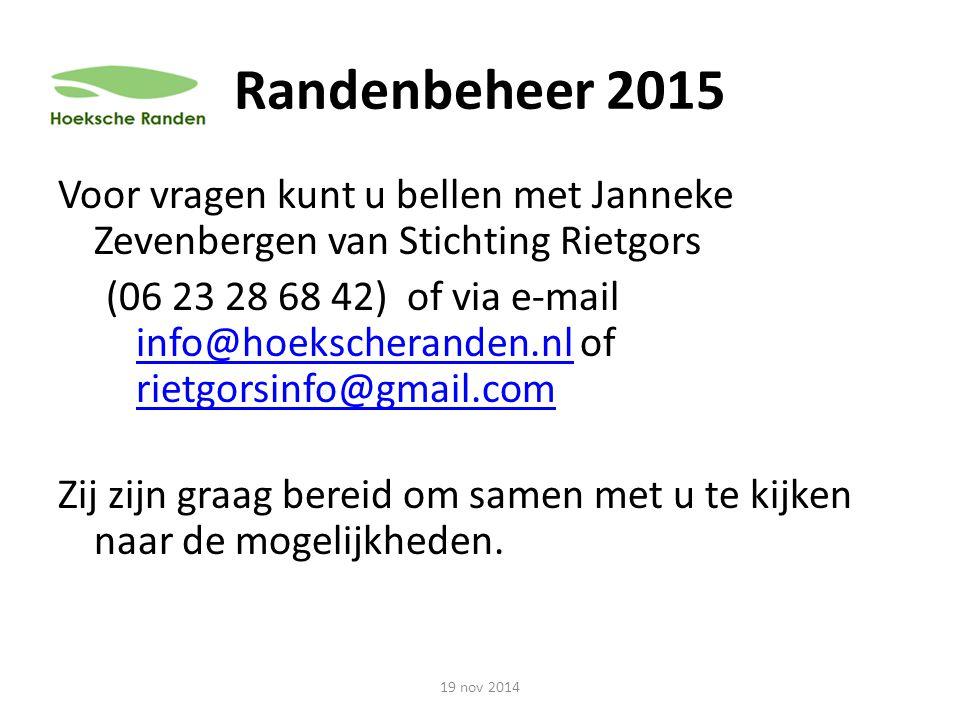 Randenbeheer 2015 Voor vragen kunt u bellen met Janneke Zevenbergen van Stichting Rietgors.