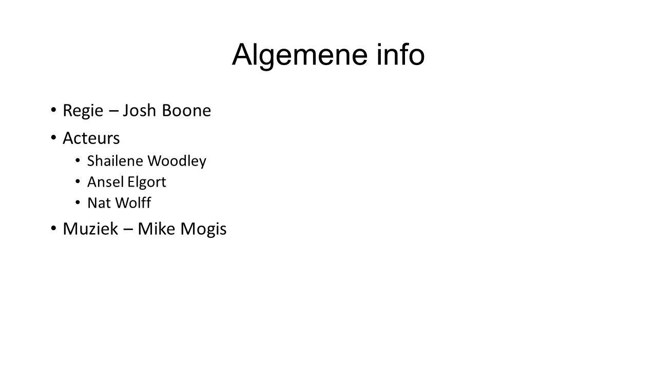 Algemene info Regie – Josh Boone Acteurs Muziek – Mike Mogis