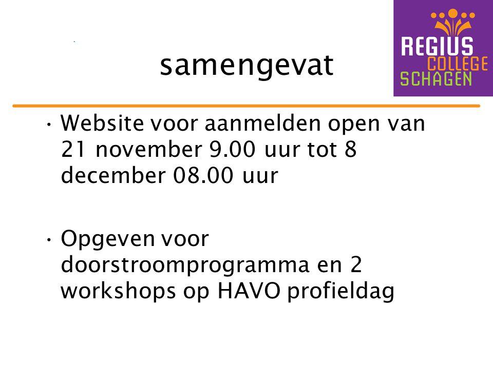 samengevat Website voor aanmelden open van 21 november 9.00 uur tot 8 december 08.00 uur.