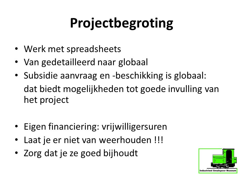 Projectbegroting Werk met spreadsheets Van gedetailleerd naar globaal
