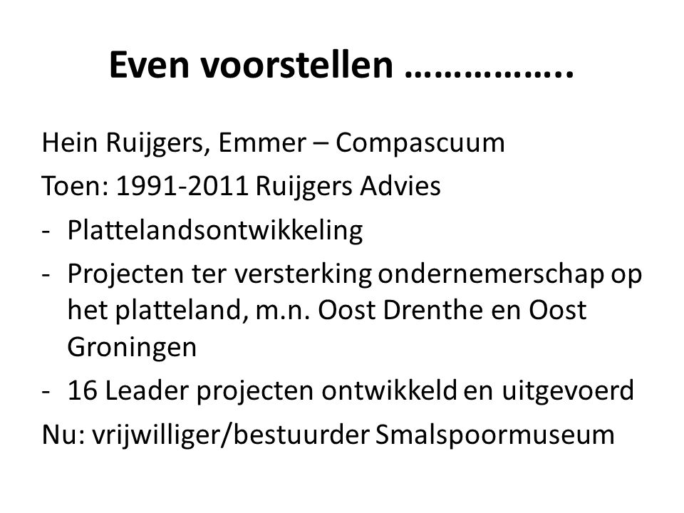Even voorstellen ……………..