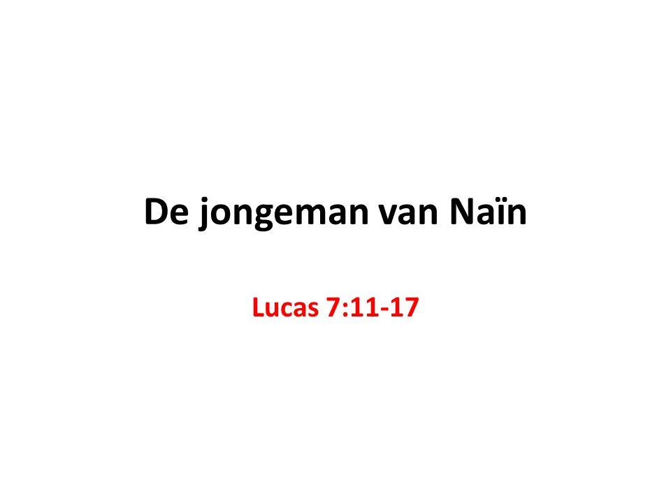 De jongeman van Naïn Lucas 7:11-17