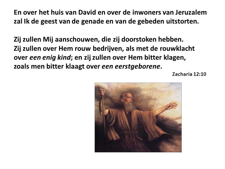 En over het huis van David en over de inwoners van Jeruzalem zal Ik de geest van de genade en van de gebeden uitstorten.