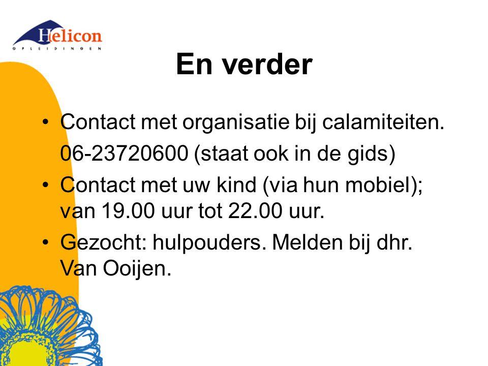 En verder Contact met organisatie bij calamiteiten.