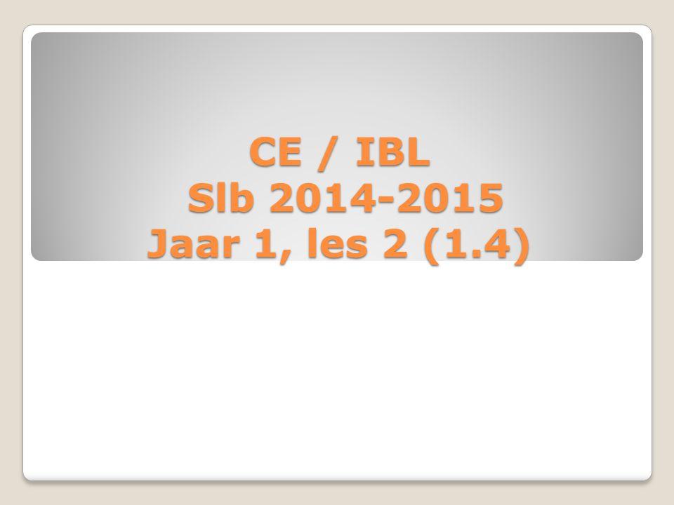CE / IBL Slb 2014-2015 Jaar 1, les 2 (1.4)