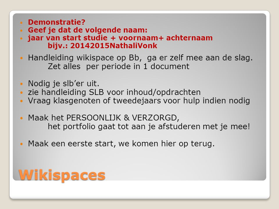 Wikispaces Handleiding wikispace op Bb, ga er zelf mee aan de slag.