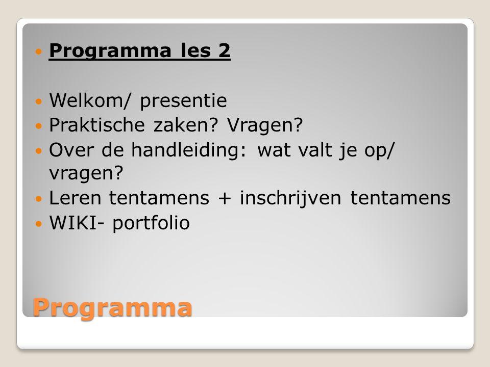 Programma Programma les 2 Welkom/ presentie Praktische zaken Vragen