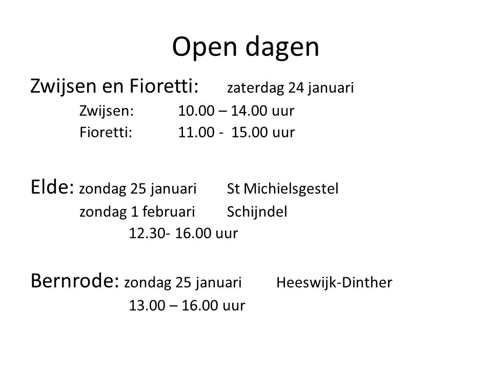 Open dagen Zwijsen en Fioretti: zaterdag 24 januari