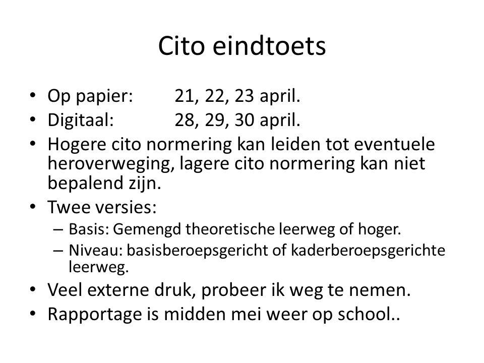 Cito eindtoets Op papier: 21, 22, 23 april.