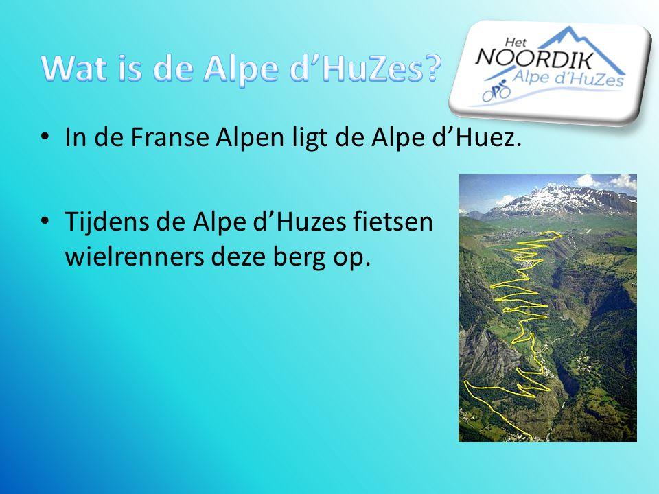 Wat is de Alpe d'HuZes In de Franse Alpen ligt de Alpe d'Huez.