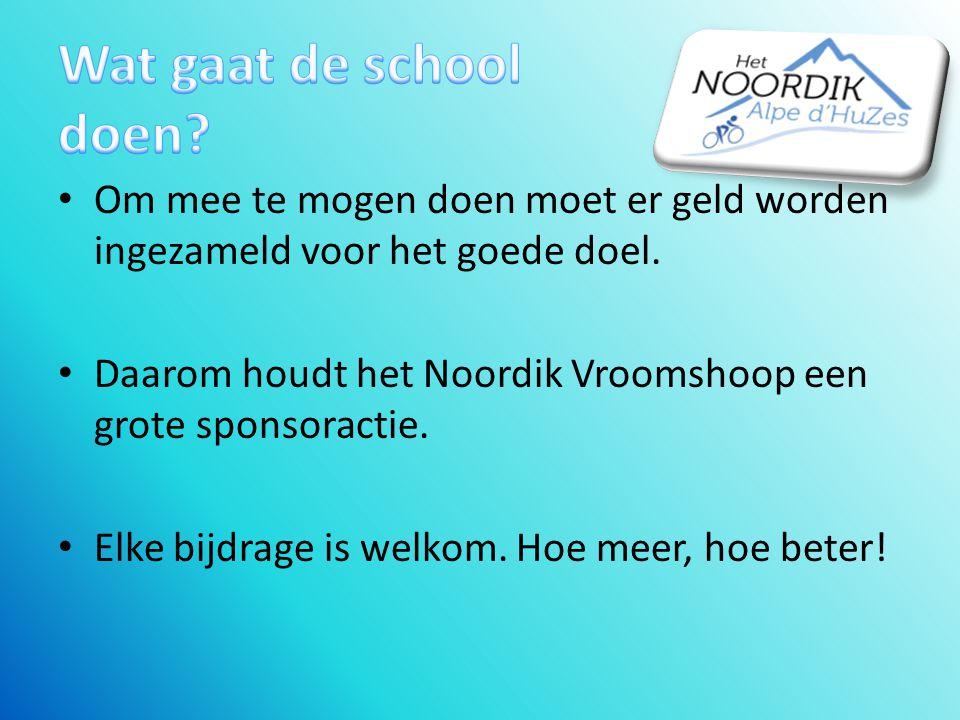 Wat gaat de school doen Om mee te mogen doen moet er geld worden ingezameld voor het goede doel.