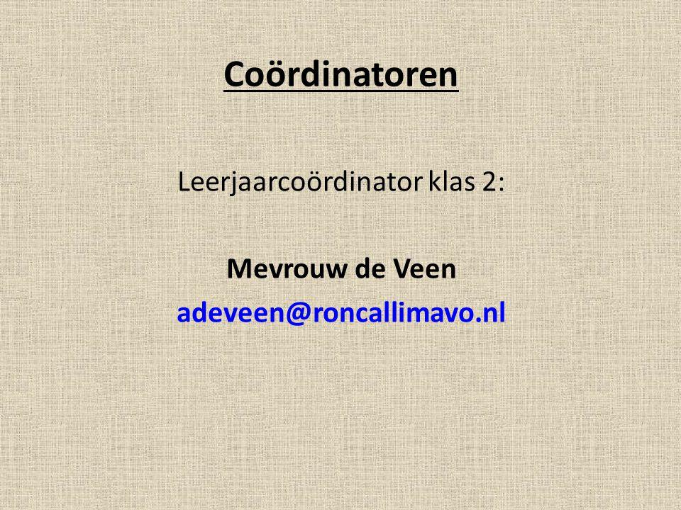 Leerjaarcoördinator klas 2: Mevrouw de Veen adeveen@roncallimavo.nl