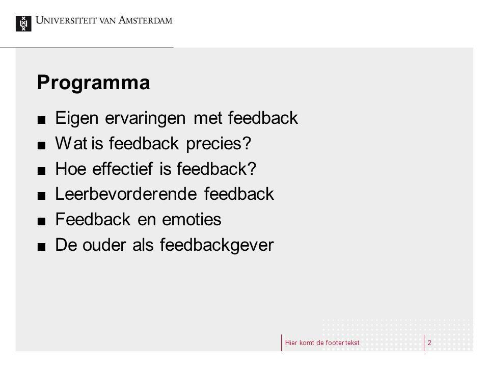 Programma Eigen ervaringen met feedback Wat is feedback precies