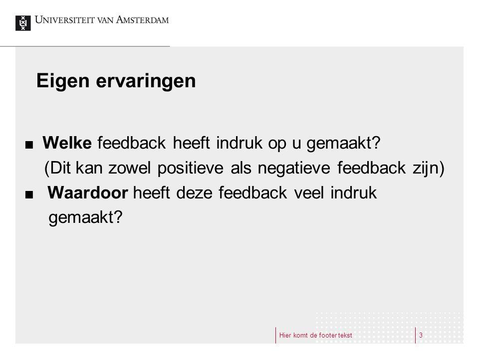 Eigen ervaringen Welke feedback heeft indruk op u gemaakt