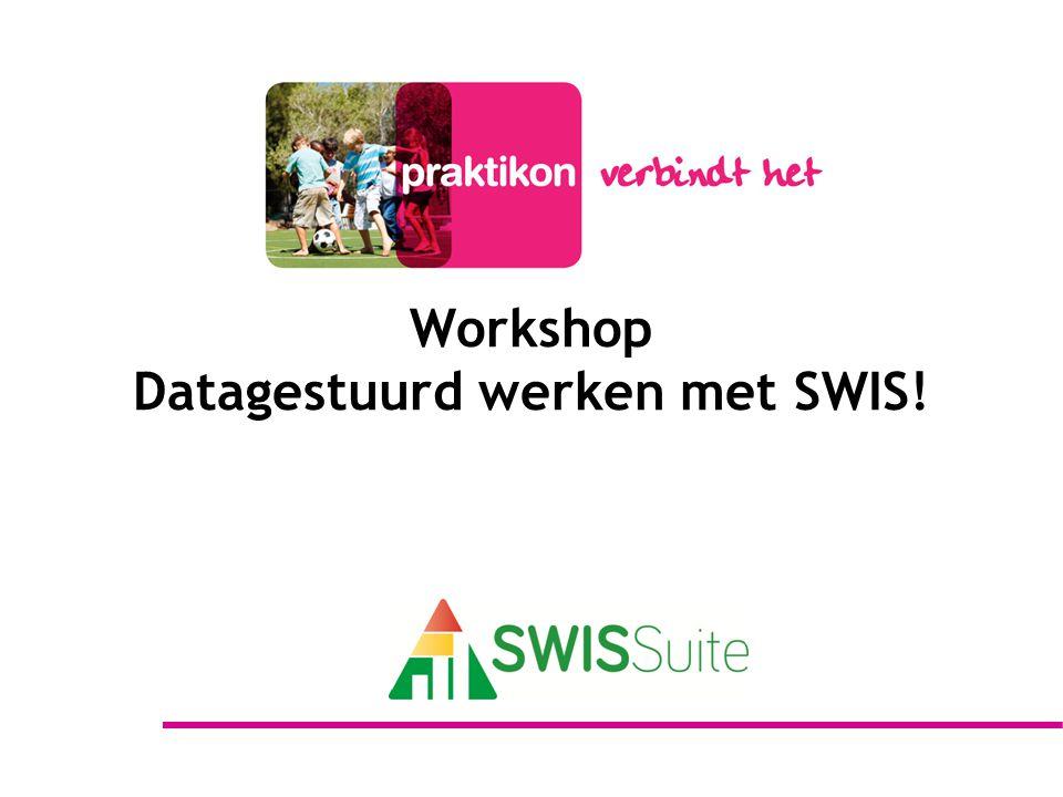 Workshop Datagestuurd werken met SWIS!