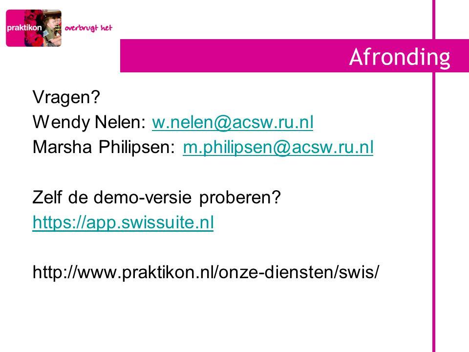 Afronding Vragen Wendy Nelen: w.nelen@acsw.ru.nl