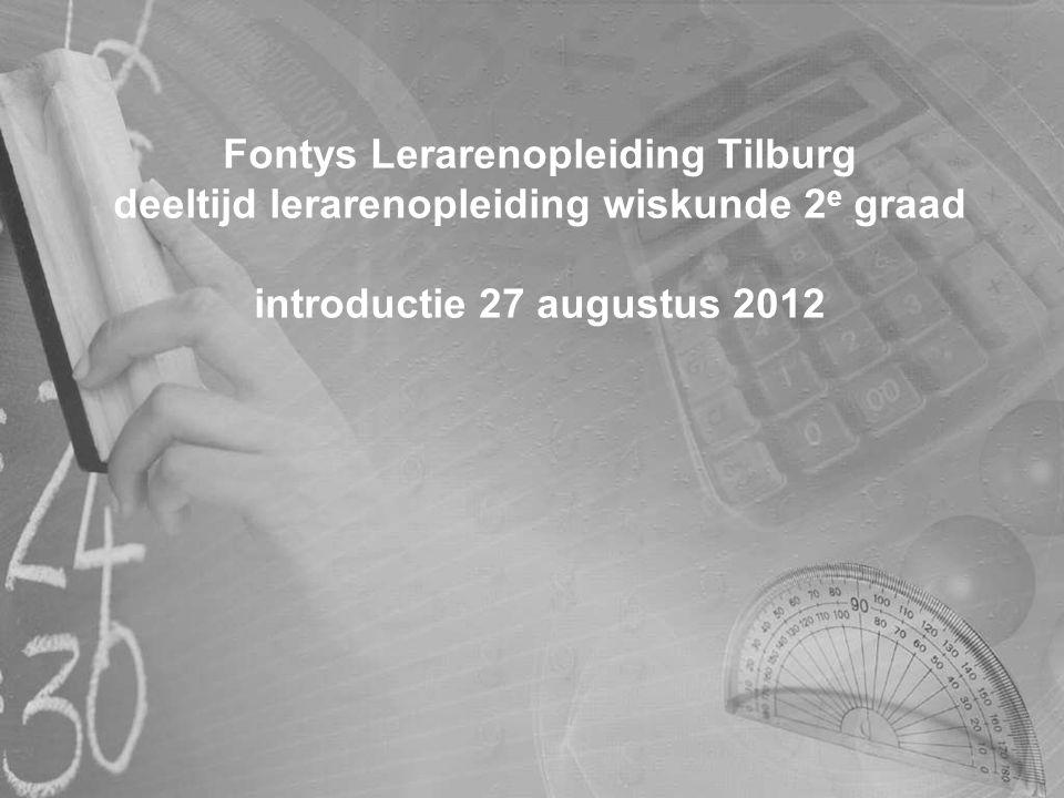 Fontys Lerarenopleiding Tilburg deeltijd lerarenopleiding wiskunde 2e graad introductie 27 augustus 2012