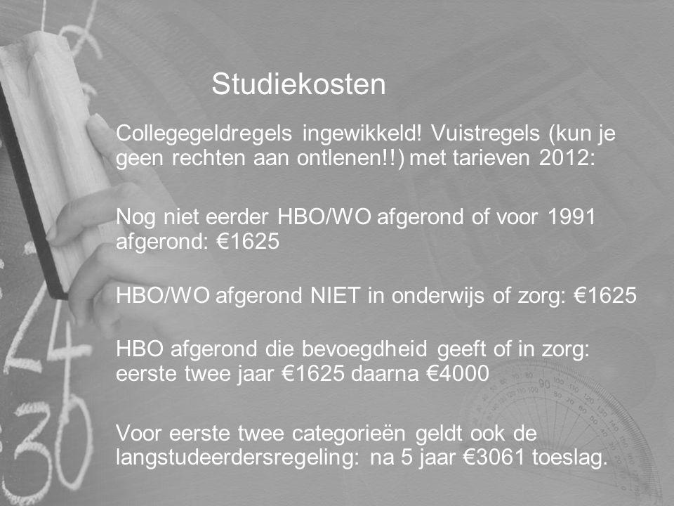 Studiekosten Collegegeldregels ingewikkeld! Vuistregels (kun je geen rechten aan ontlenen!!) met tarieven 2012: