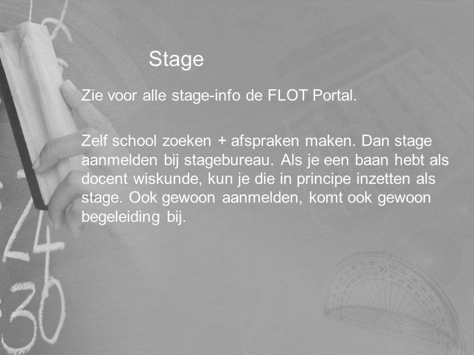 Stage Zie voor alle stage-info de FLOT Portal.