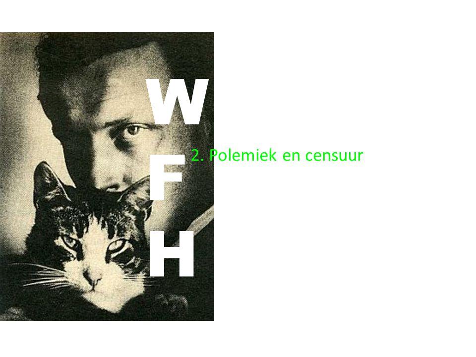 W F H 2. Polemiek en censuur