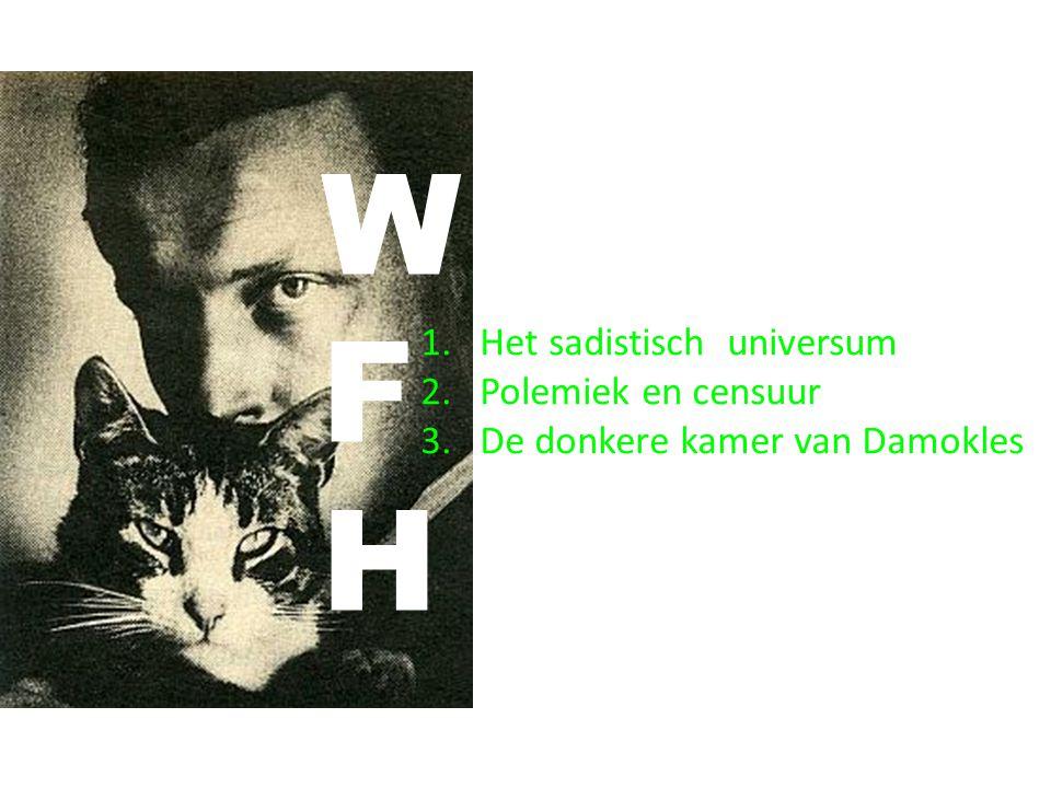W F H Het sadistisch universum Polemiek en censuur