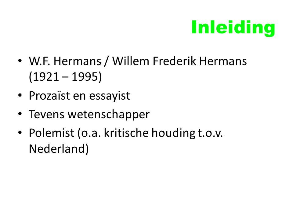 Inleiding W.F. Hermans / Willem Frederik Hermans (1921 – 1995)