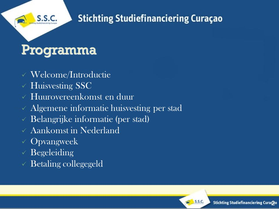 Programma Welcome/Introductie Huisvesting SSC Huurovereenkomst en duur