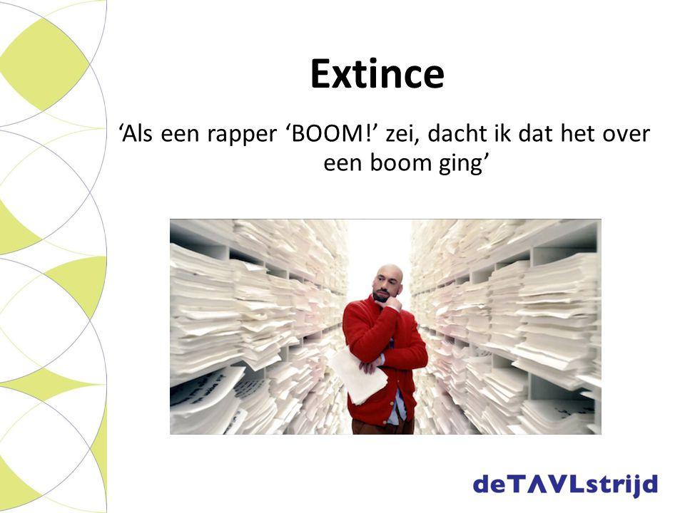 Extince 'Als een rapper 'BOOM!' zei, dacht ik dat het over een boom ging'