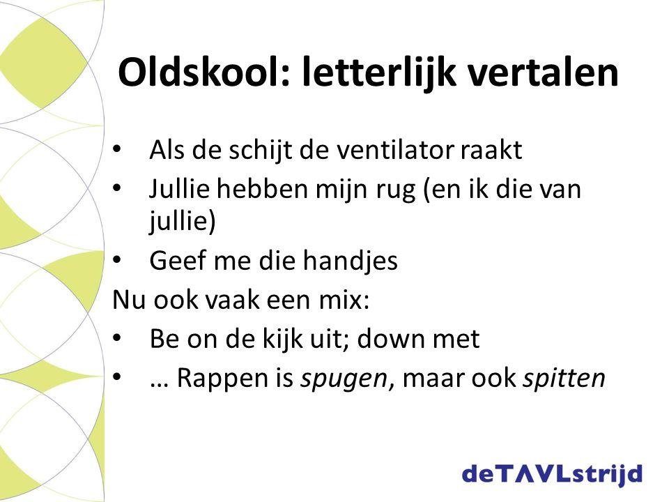 Oldskool: letterlijk vertalen