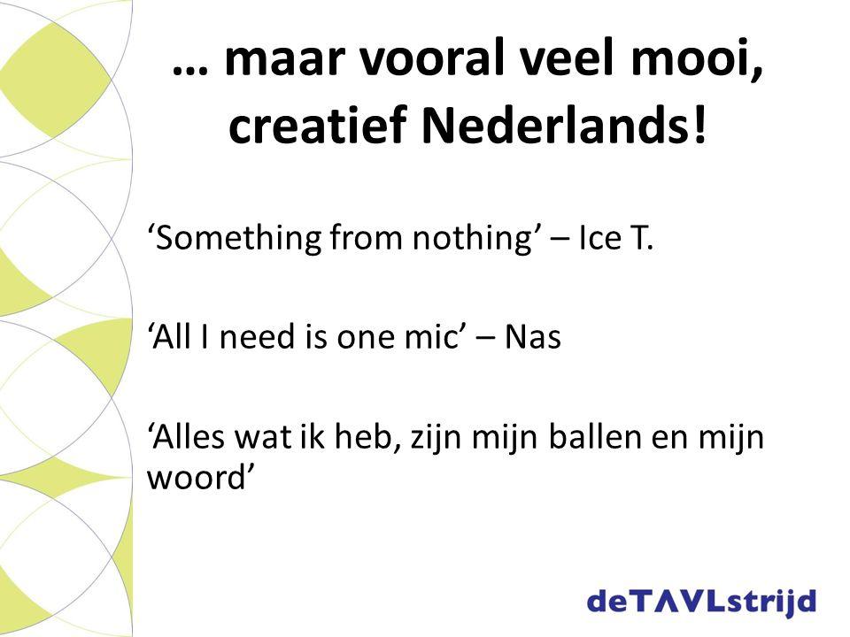 … maar vooral veel mooi, creatief Nederlands!