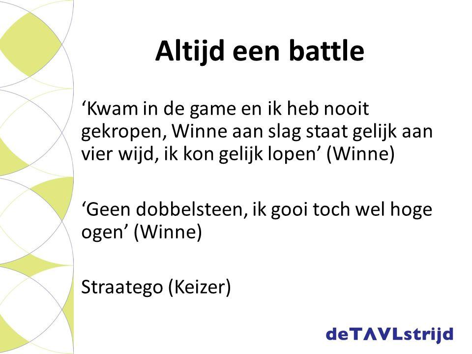 Altijd een battle 'Kwam in de game en ik heb nooit gekropen, Winne aan slag staat gelijk aan vier wijd, ik kon gelijk lopen' (Winne)