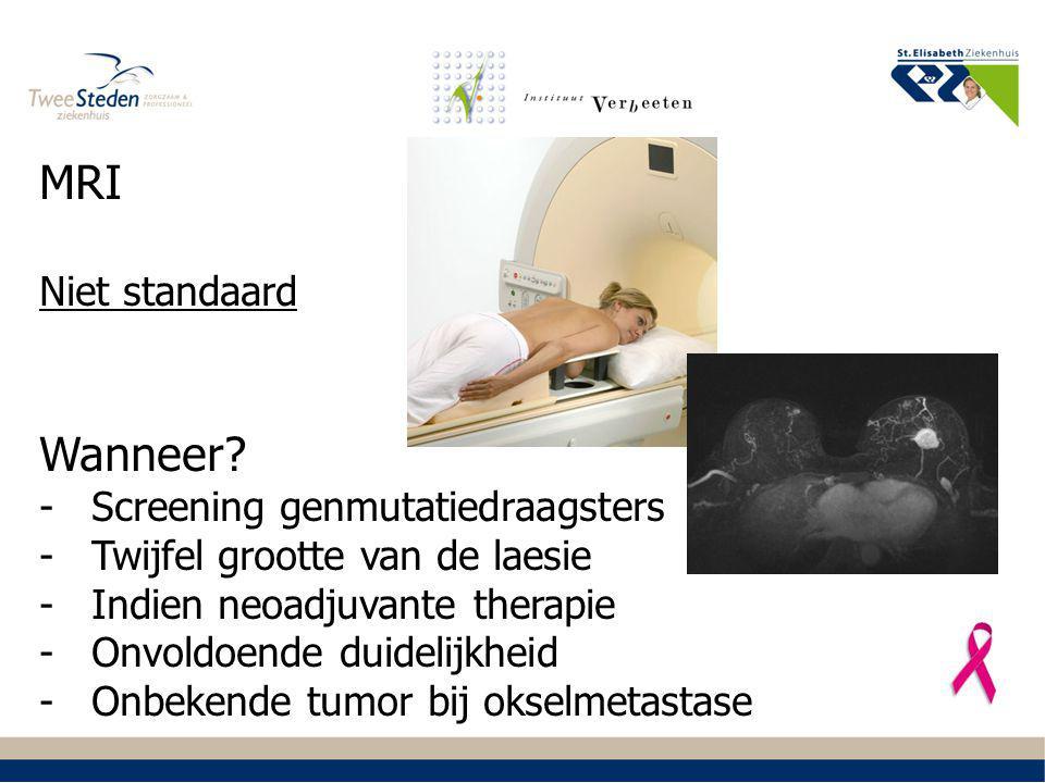 MRI Wanneer Niet standaard Screening genmutatiedraagsters
