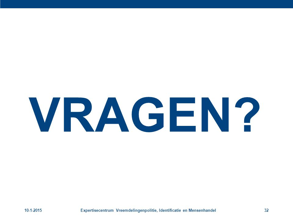 VRAGEN 8-4-2017 Expertisecentrum Vreemdelingenpolitie, Identificatie en Mensenhandel