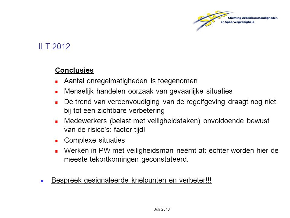 ILT 2012 Conclusies Aantal onregelmatigheden is toegenomen