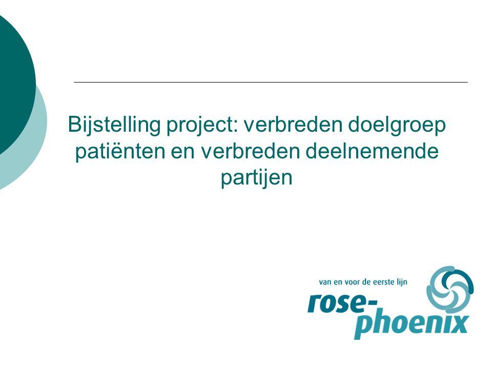 Bijstelling project: verbreden doelgroep patiënten en verbreden deelnemende partijen