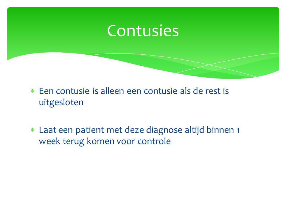 Contusies Een contusie is alleen een contusie als de rest is uitgesloten.