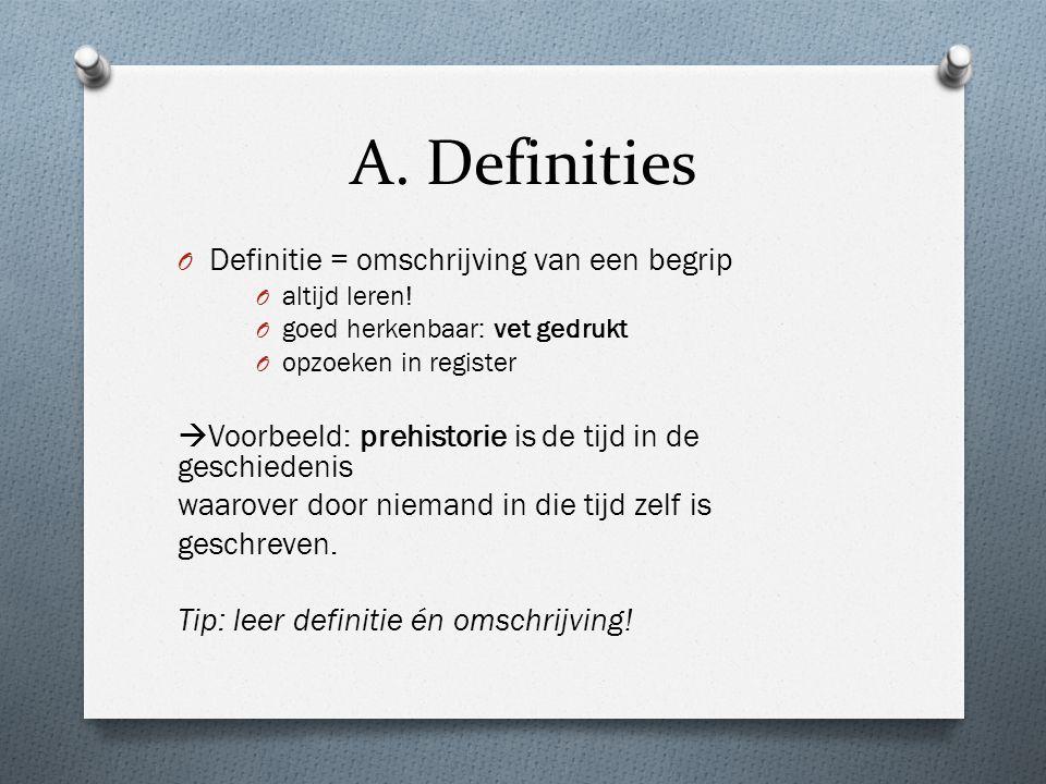 A. Definities Definitie = omschrijving van een begrip