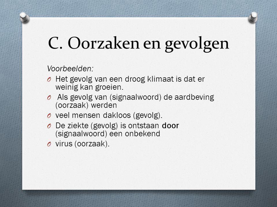 C. Oorzaken en gevolgen Voorbeelden: