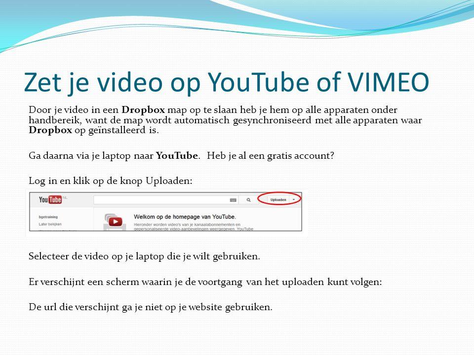 Zet je video op YouTube of VIMEO