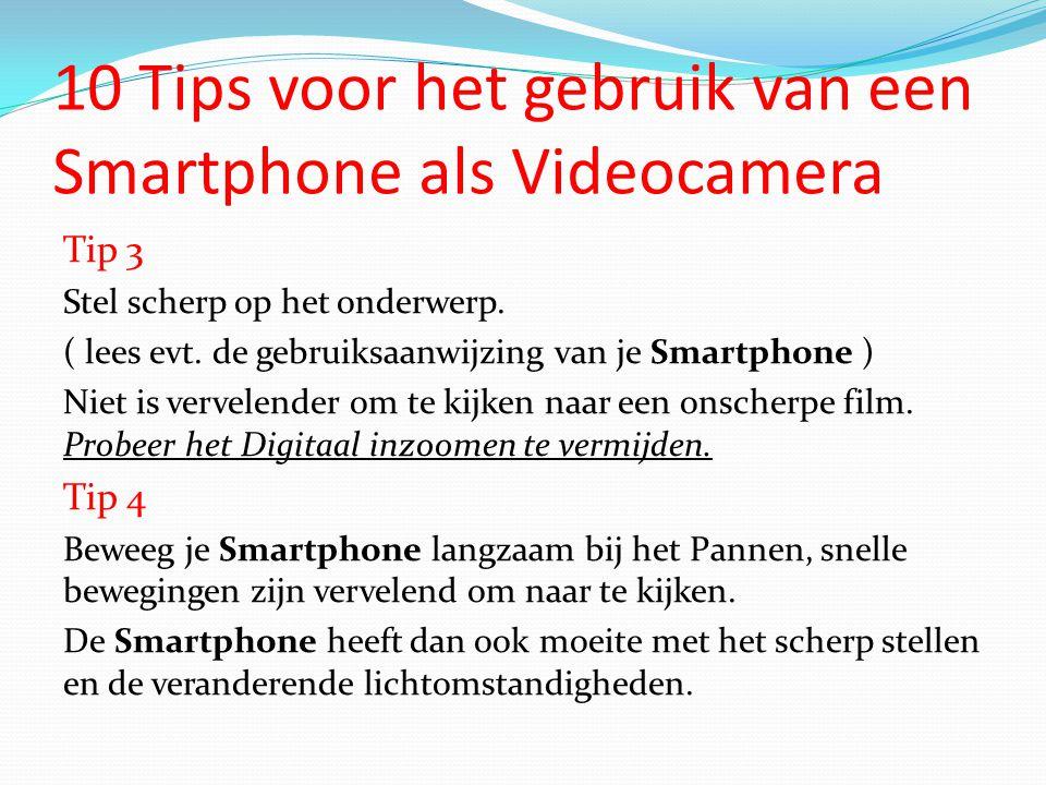 10 Tips voor het gebruik van een Smartphone als Videocamera