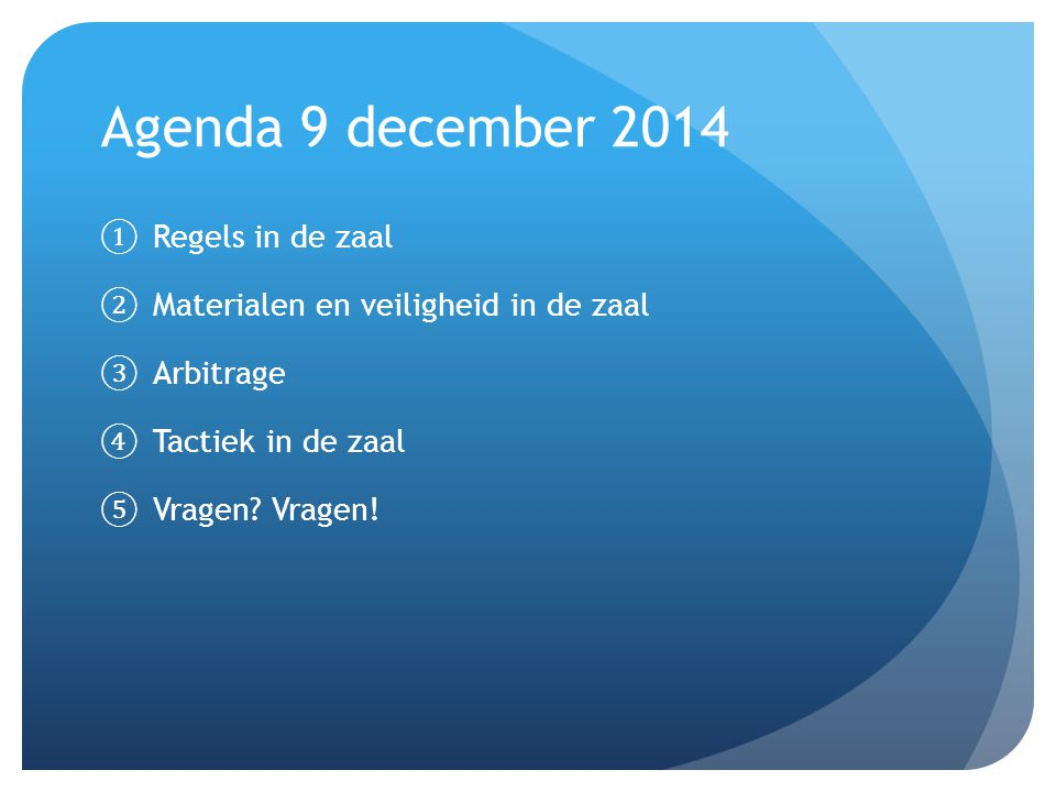 Agenda 9 december 2014 Regels in de zaal