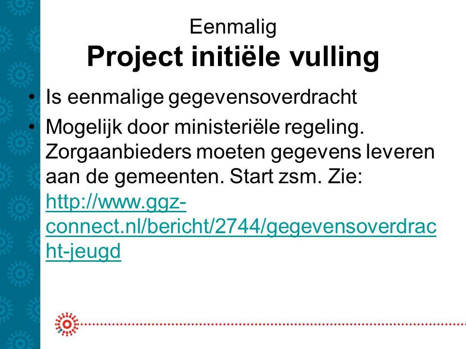 Eenmalig Project initiële vulling