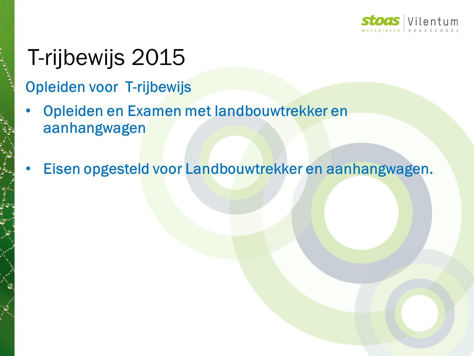 T-rijbewijs 2015 Opleiden voor T-rijbewijs