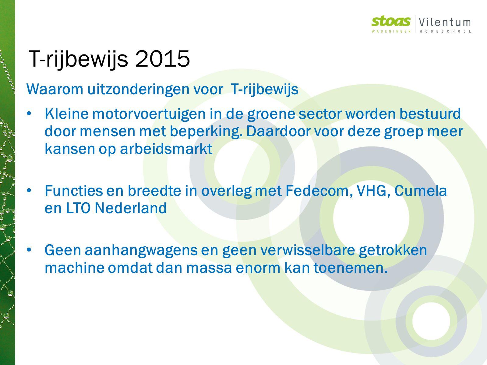 T-rijbewijs 2015 Waarom uitzonderingen voor T-rijbewijs