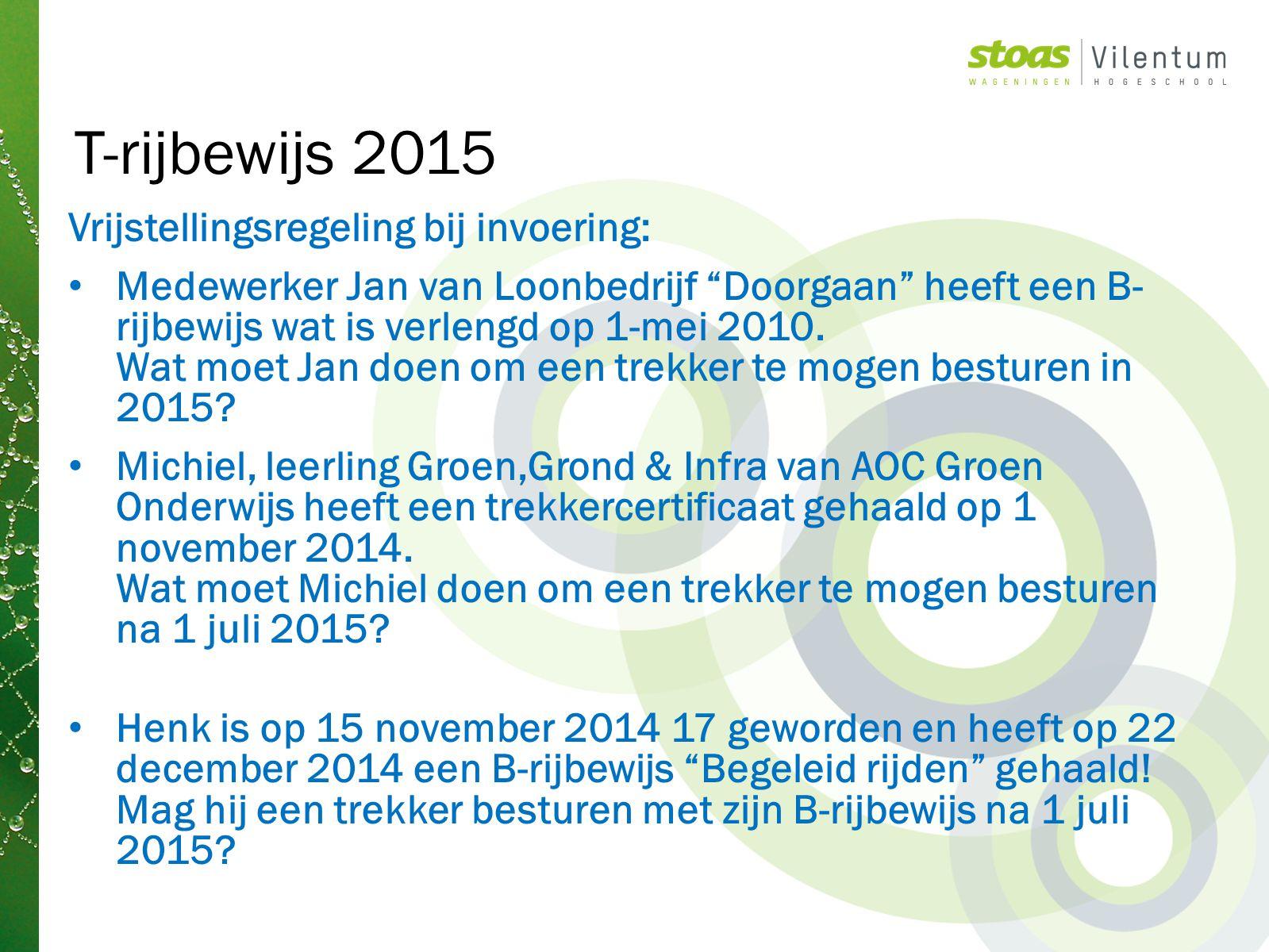 T-rijbewijs 2015 Vrijstellingsregeling bij invoering: