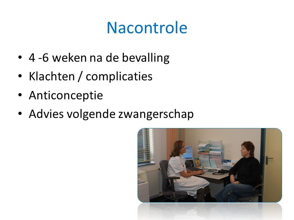 Nacontrole 4 -6 weken na de bevalling Klachten / complicaties