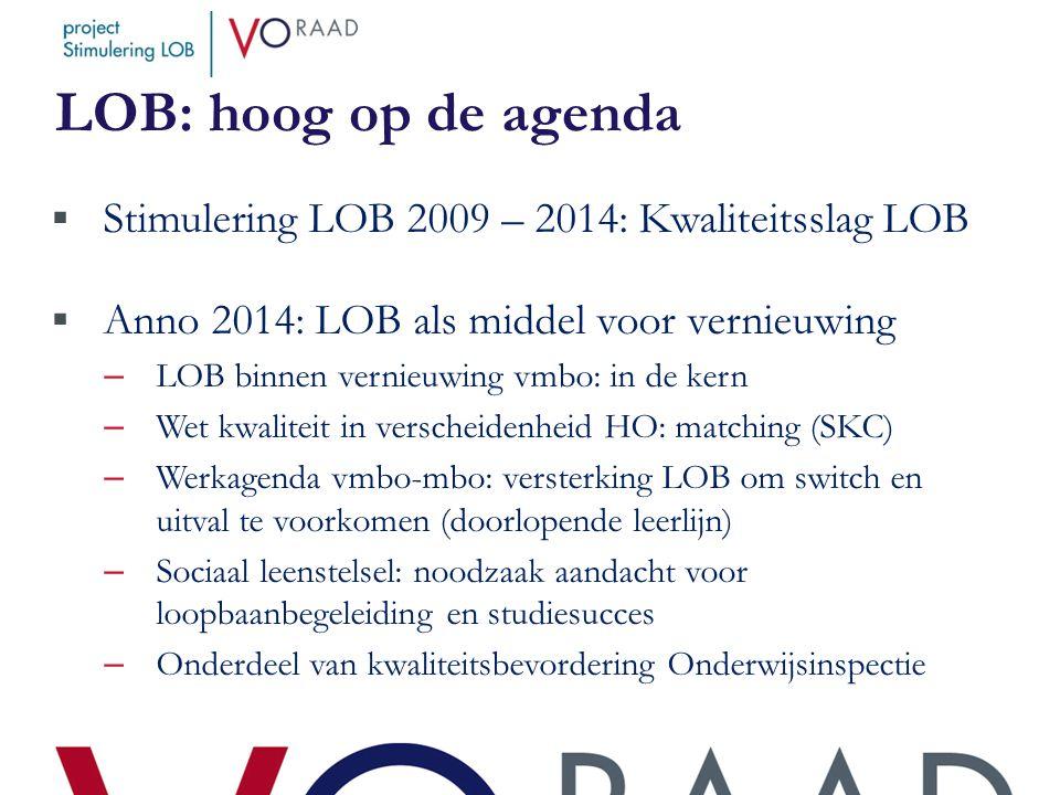 LOB: hoog op de agenda Stimulering LOB 2009 – 2014: Kwaliteitsslag LOB