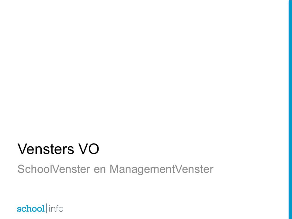 SchoolVenster en ManagementVenster
