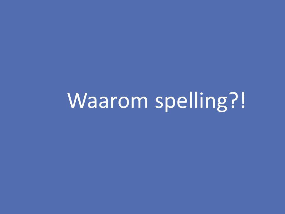 Waarom spelling !