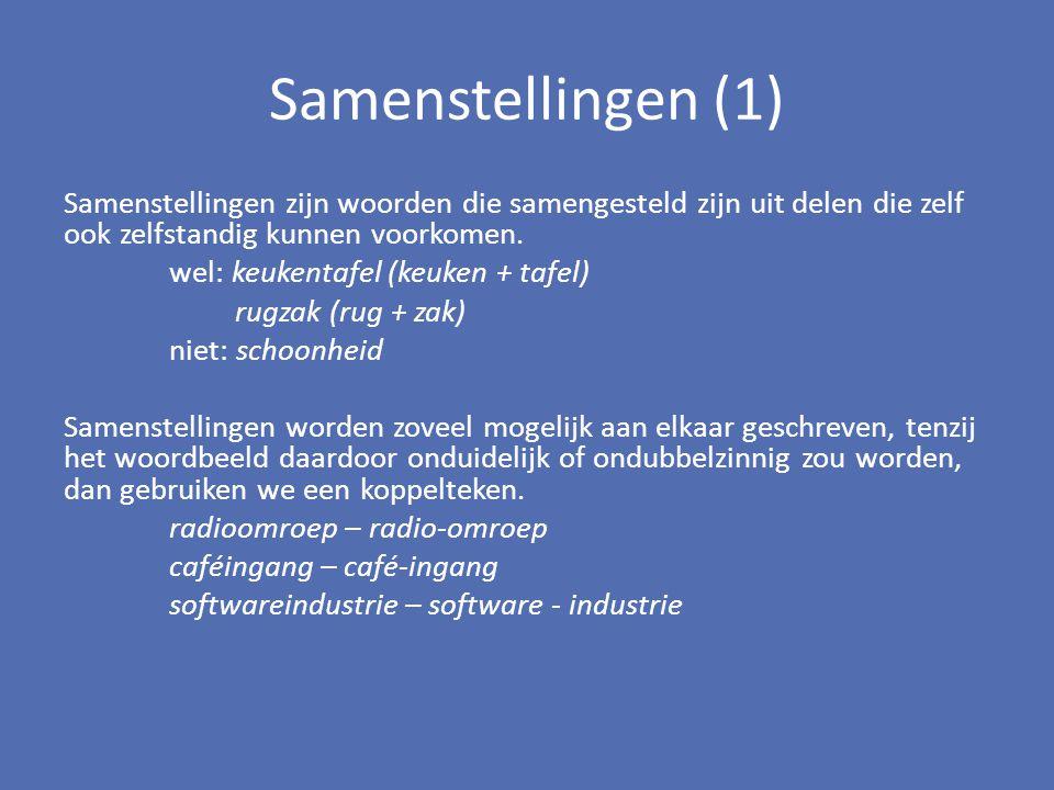 Samenstellingen (1) Samenstellingen zijn woorden die samengesteld zijn uit delen die zelf ook zelfstandig kunnen voorkomen.
